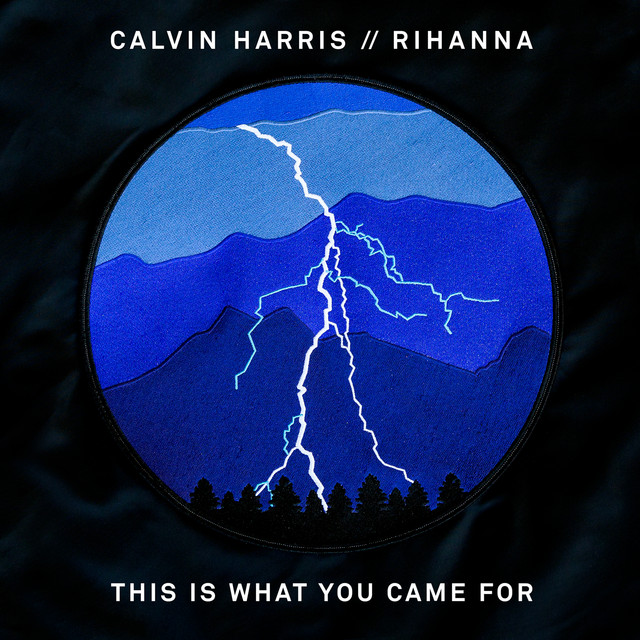 Calvin Harris / Rihanna: This Is What You Came For