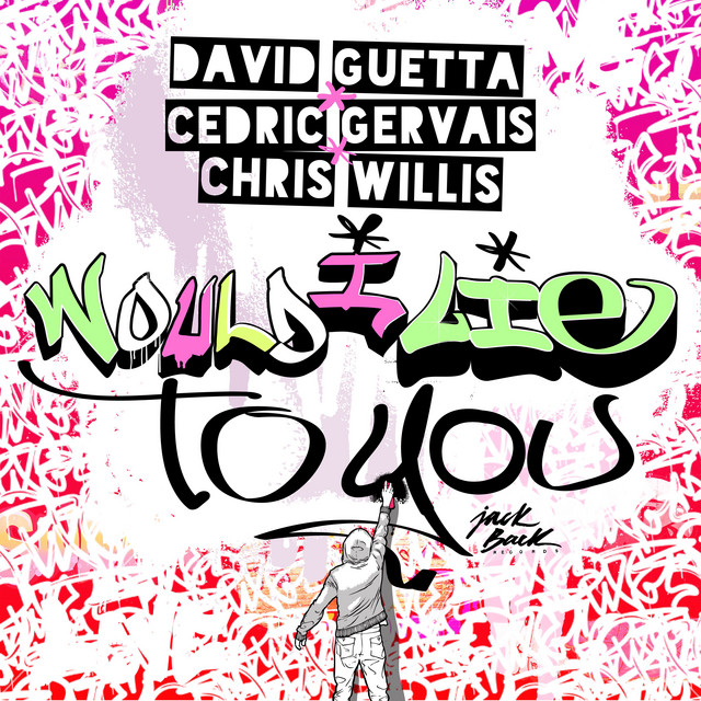 David Guetta / Cedric Gervais / Chris Willis: Would I Lie To You
